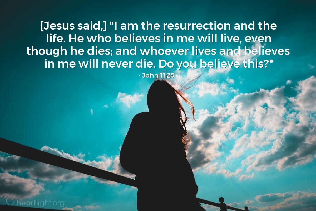 Inspirational illustration of John 11:25