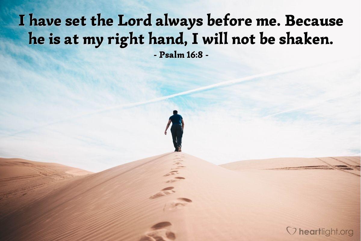Inspirational illustration of Psalm 16:8