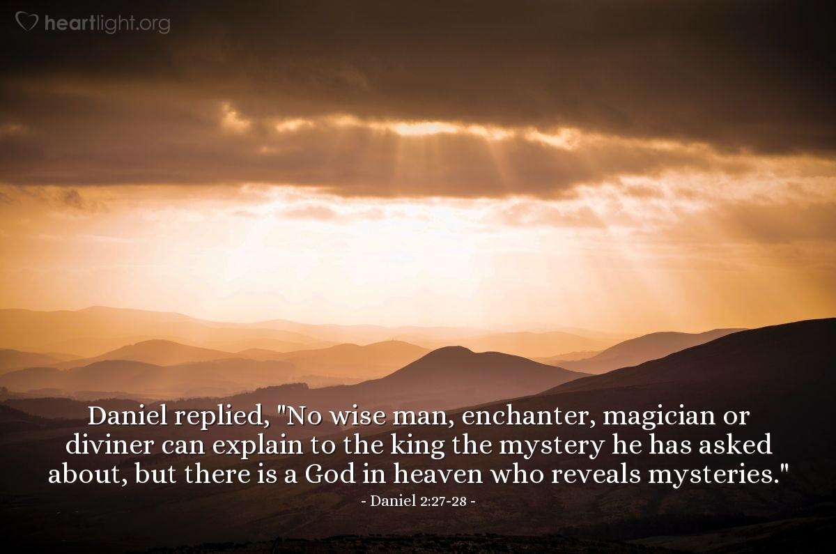 Inspirational illustration of Daniel 2:27-28