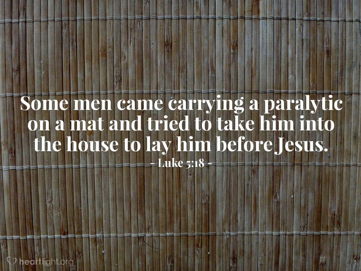 Inspirational illustration of Luke 5:18
