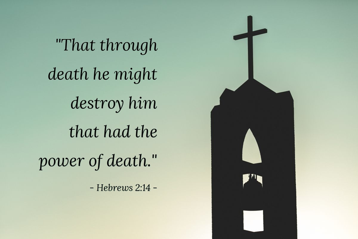 """Illustration of Hebrews 2:14 — """"That through death he might destroy him that had the power of death."""""""