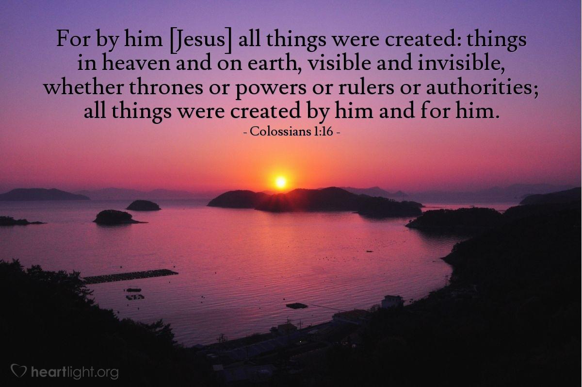 Inspirational illustration of Colossians 1:16