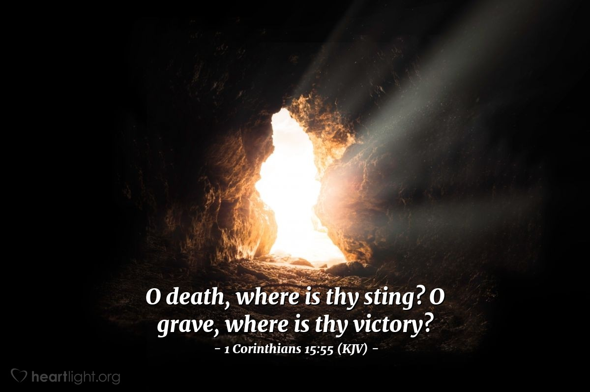 Illustration of 1 Corinthians 15:55 (KJV) — O death, where is thy sting? O grave, where is thy victory?