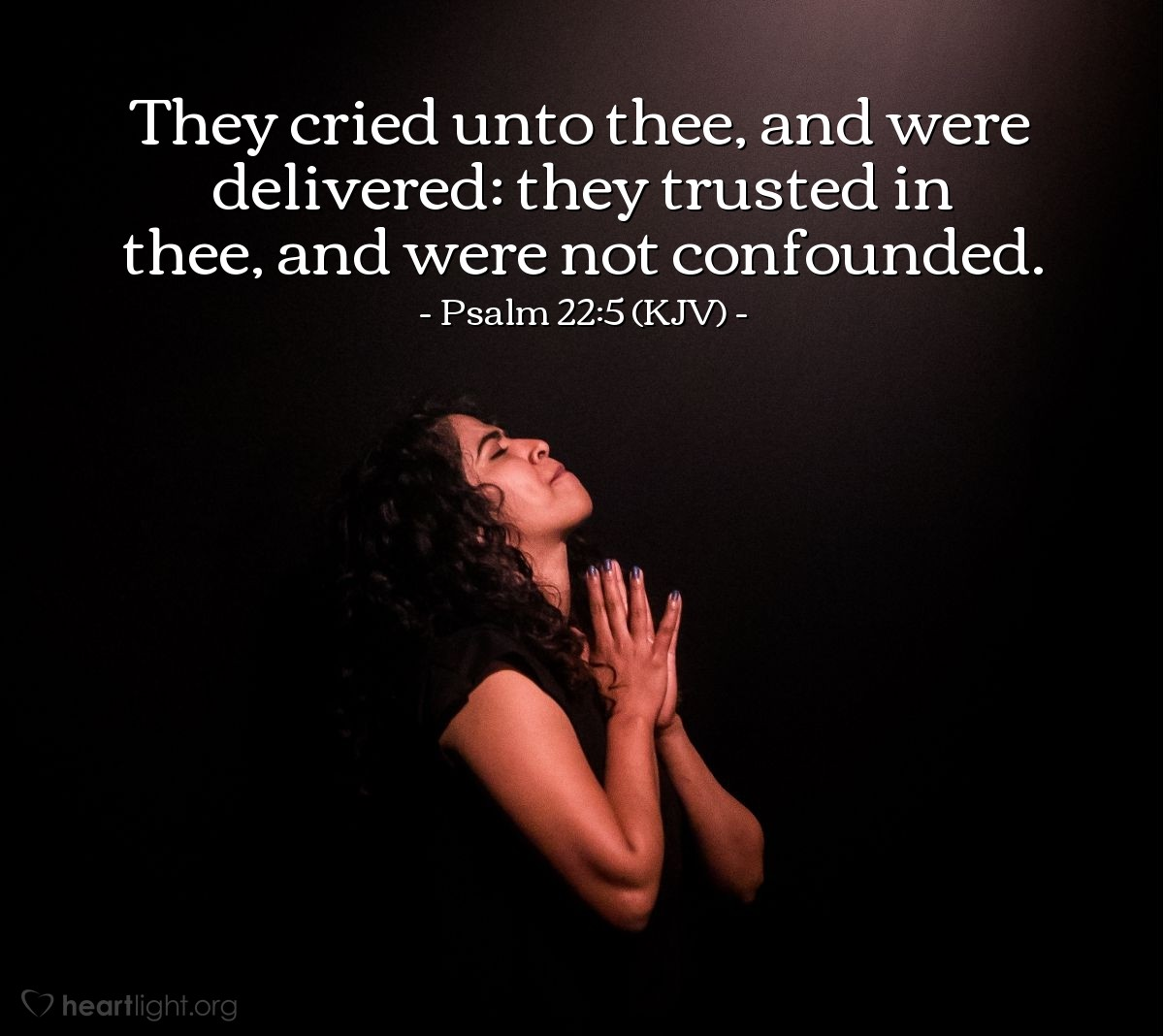Illustration of Psalm 22:5 (KJV) — They cried unto thee, and were delivered: they trusted in thee, and were not confounded.