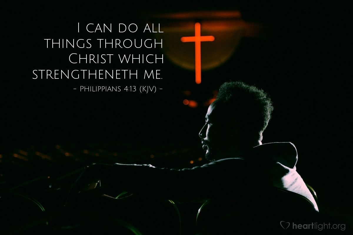 Illustration of Philippians 4:13 (KJV) — I can do all things through Christ which strengtheneth me.
