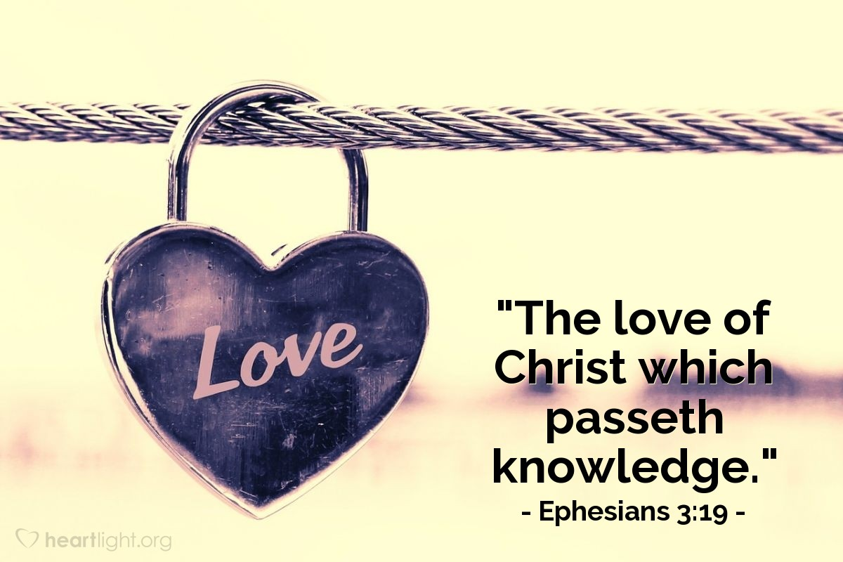"Illustration of Ephesians 3:19 — ""The love of Christ which passeth knowledge."""