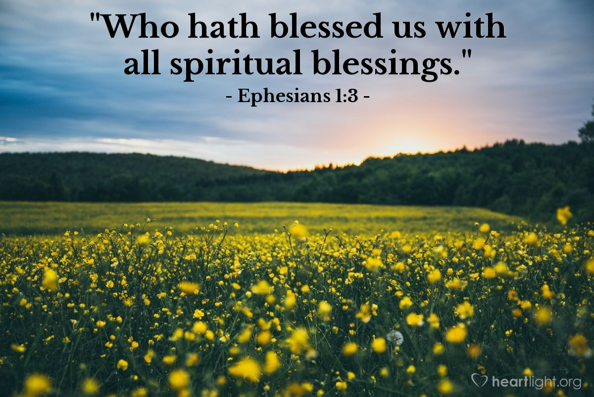 """Illustration of Ephesians 1:3 — """"Who hath blessed us with all spiritual blessings."""""""