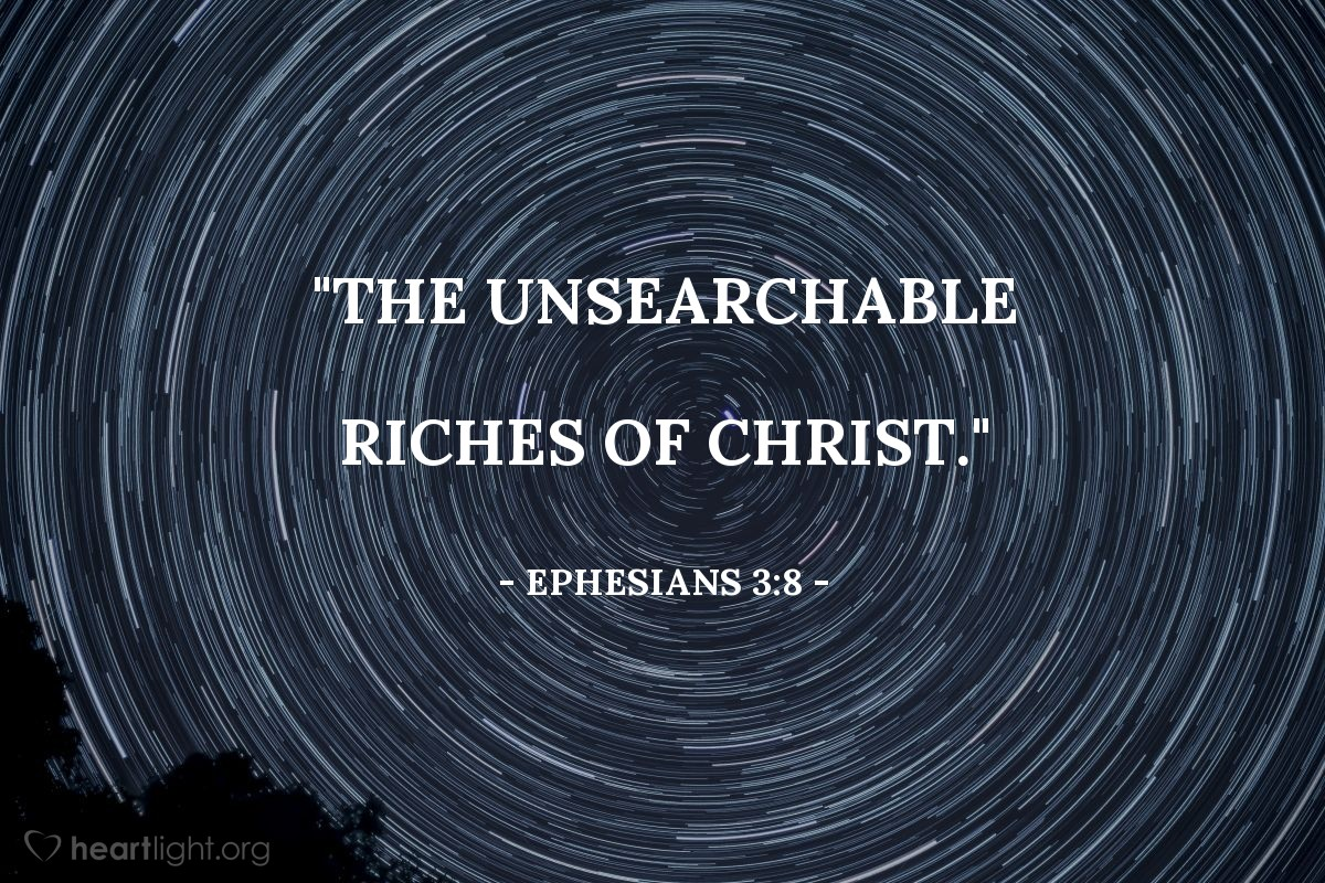 """Illustration of Ephesians 3:8 — """"The unsearchable riches of Christ."""""""
