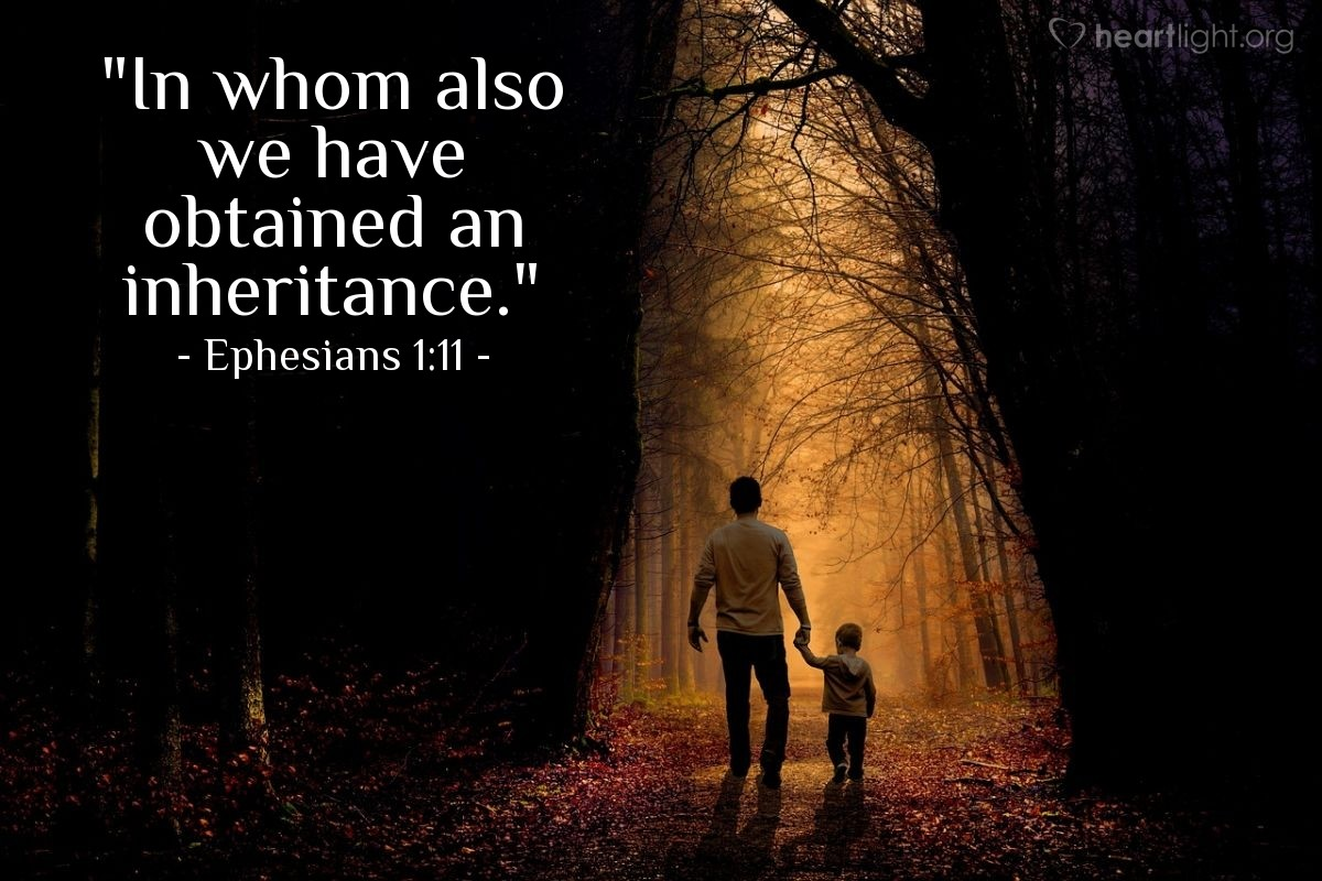 "Illustration of Ephesians 1:11 — ""In whom also we have obtained an inheritance."""