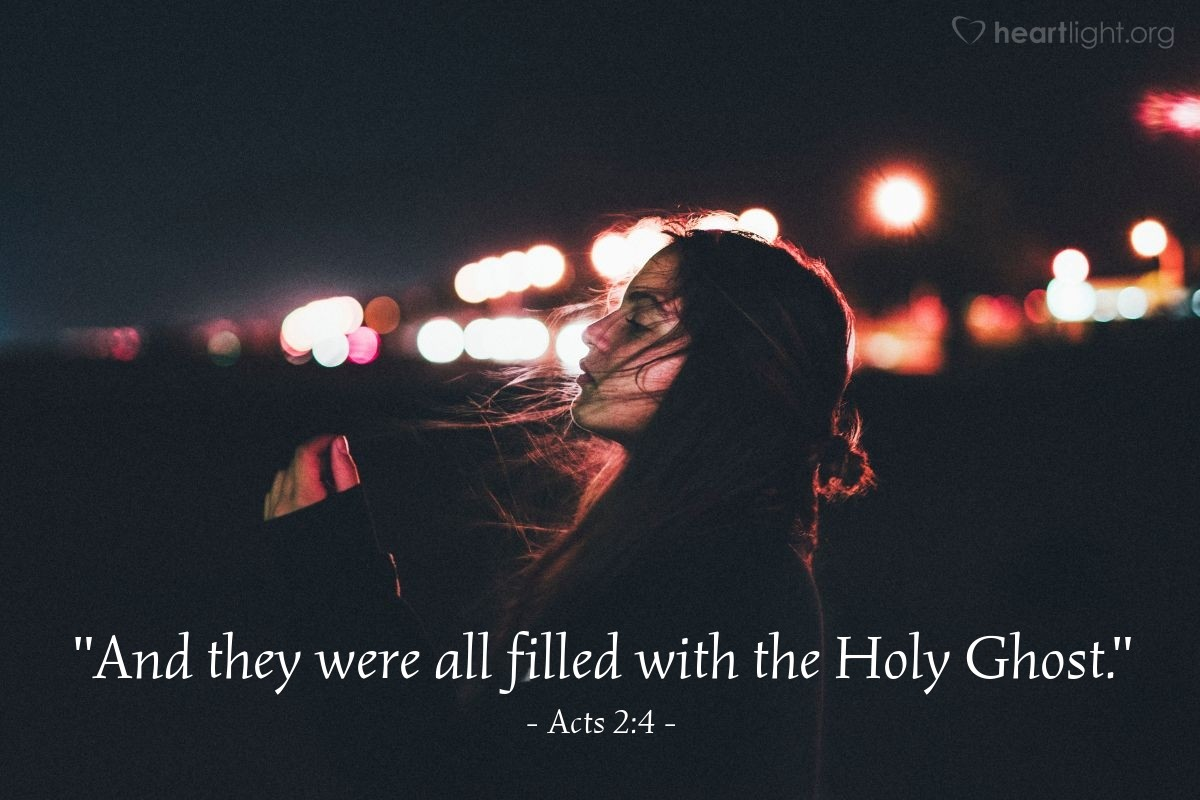 """Illustration of Acts 2:4 — """"And they were all filled with the Holy Ghost."""""""