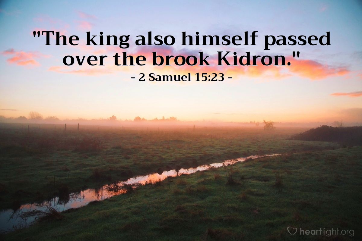 "Illustration of 2 Samuel 15:23 — ""The king also himself passed over the brook Kidron."""