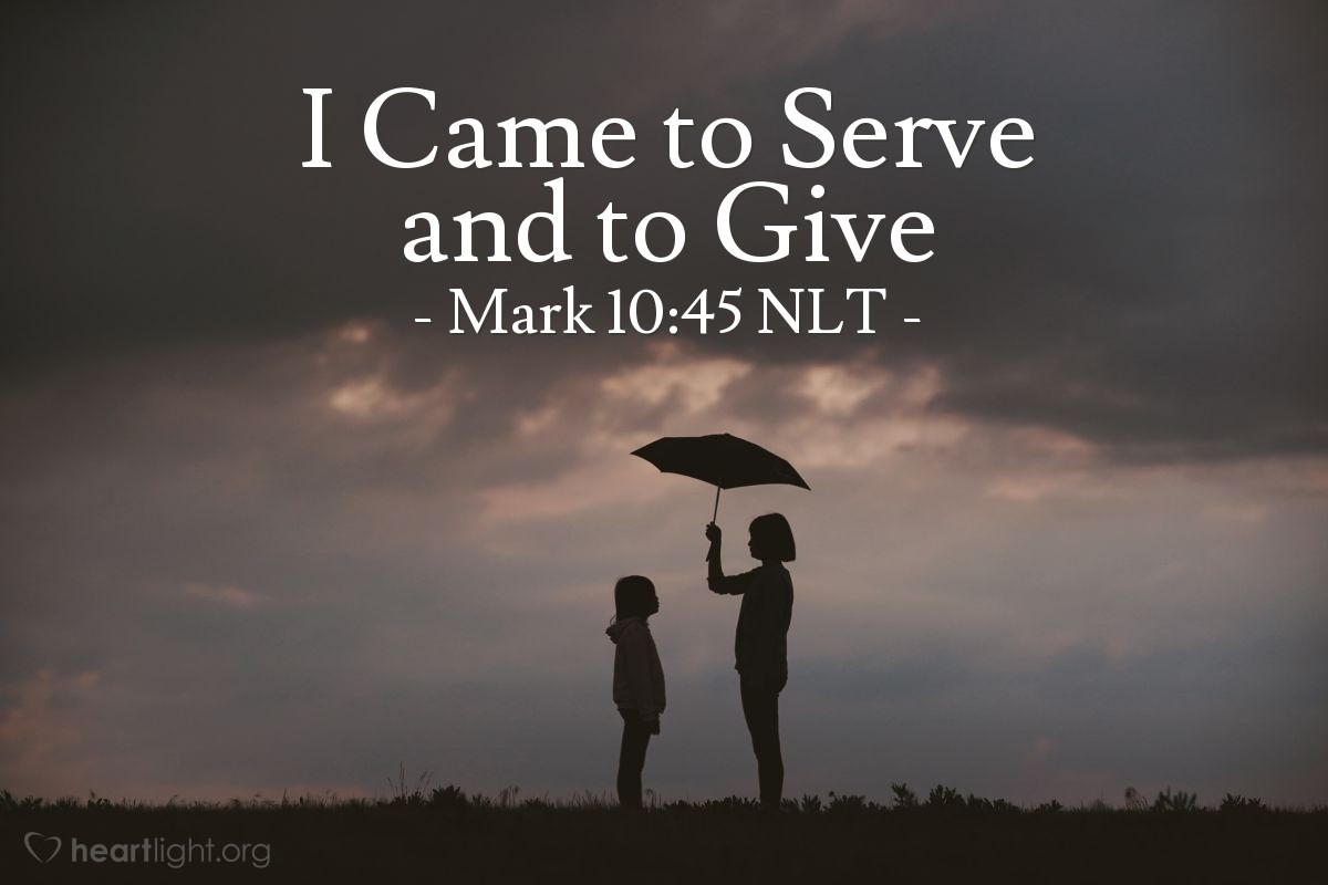 "Illustration of Mark 10:45 — ""In the same way, the Son of Man did not come for other people to serve him. But the Son of Man came to serve other people. The Son of Man came to give his life to save many people."""