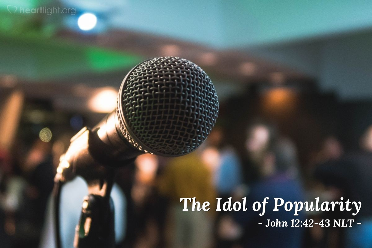 Illustration of John 12:42-43 —  These men loved praise from people more than praise from God.