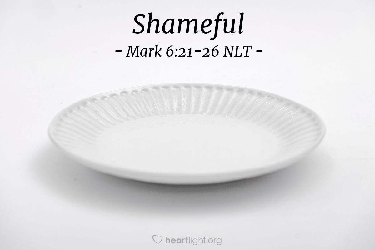 """Illustration of Mark 6:21-26 — """"Please give me the head of John the Baptizer. Bring it to me now on a plate."""""""