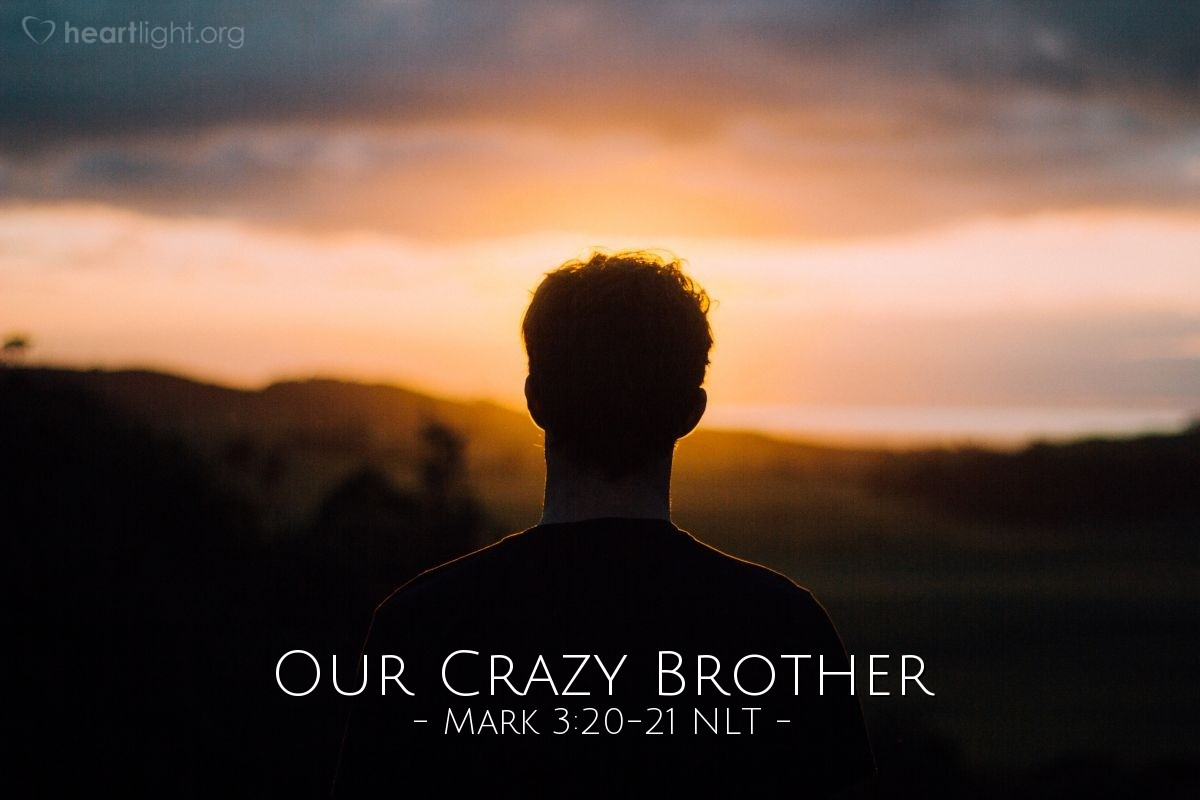 Illustration of Mark 3:20-21 —  They went to get him because people said that Jesus was crazy.