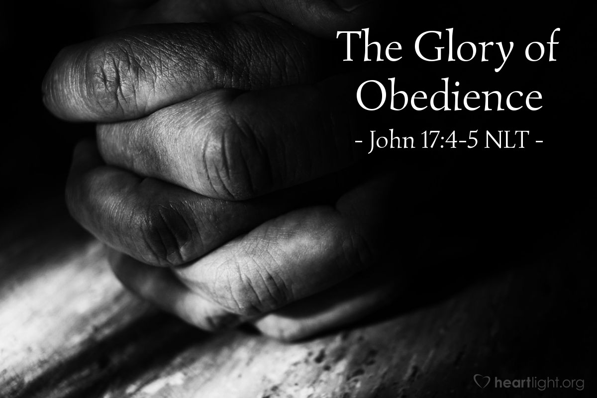 "Illustration of John 17:4-5 — ""I finished the work you gave me to do. I brought you glory on earth. And now, Father, give me glory with you. Give me the glory I had with you before the world was made."""