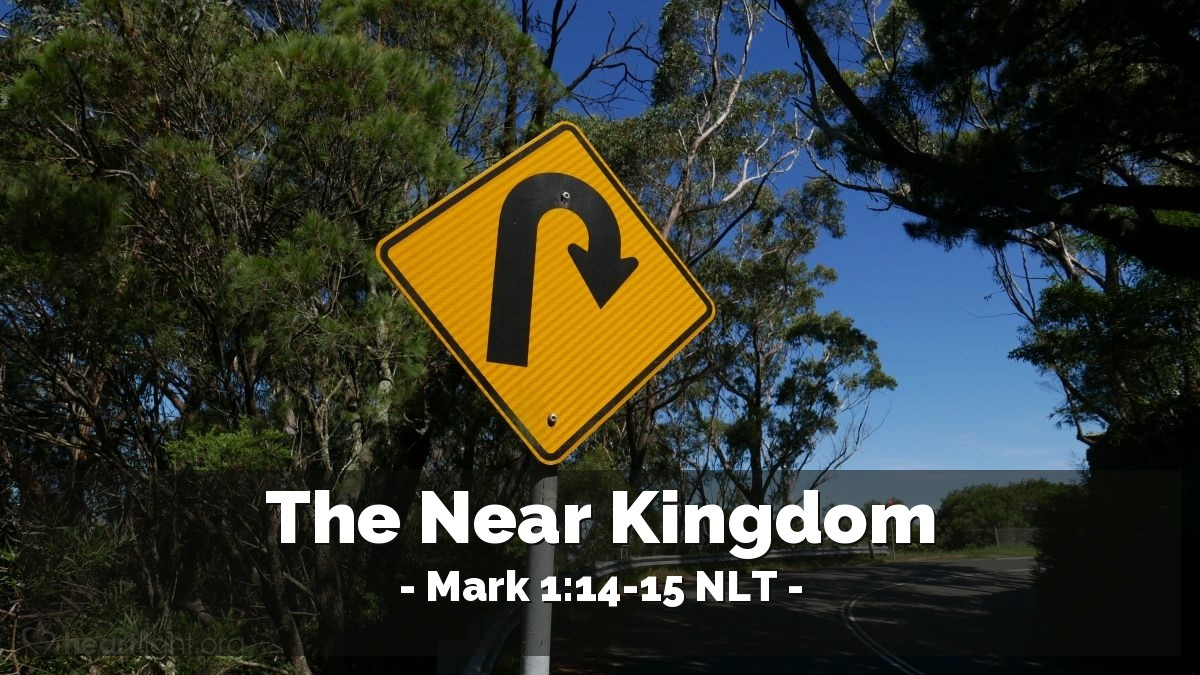 "Illustration of Mark 1:14-15 — ""The right time is now here. The kingdom of God is near. Change your hearts and lives and believe the Good News!"""