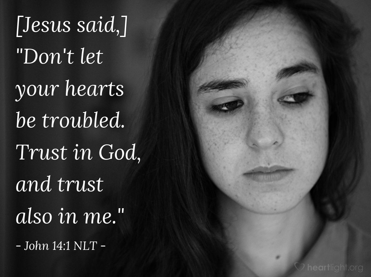 "Illustration of John 14:1 — Jesus said, ""Don't be troubled. Trust in God. And trust in me."""