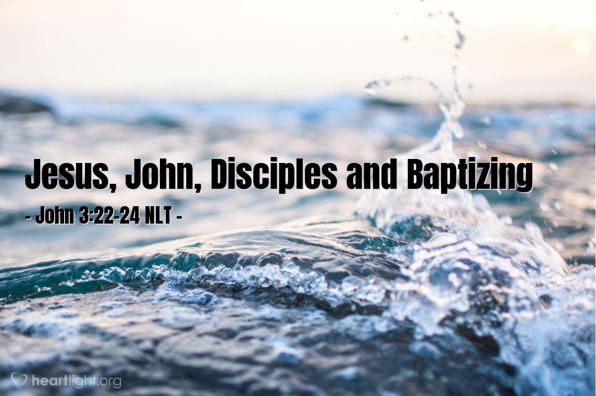 Illustration of John 3:22-24 —  John was also baptizing people in Aenon.