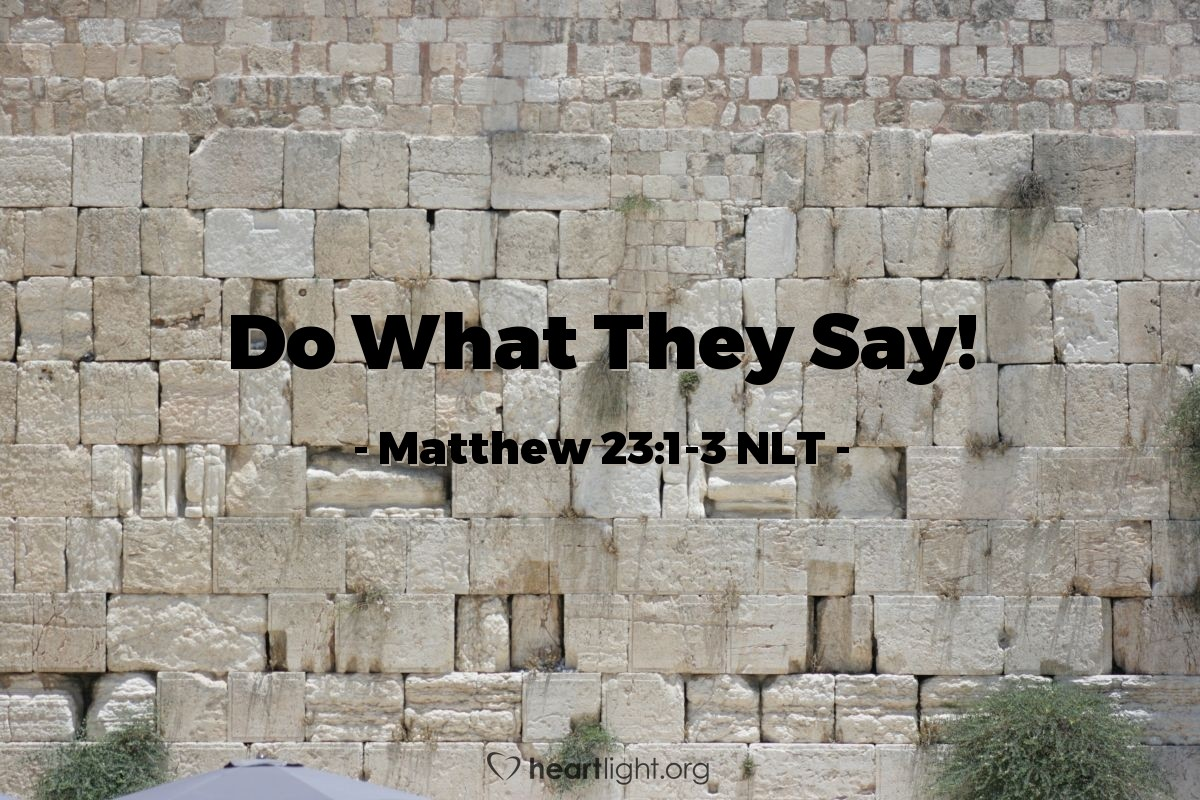 """Illustration of Matthew 23:1-3 — """"The teachers of the law and the Pharisees have the authority (power) to tell you what the law of Moses says."""