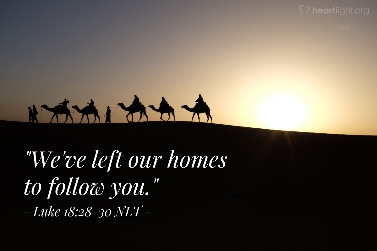 """Illustration of Luke 18:28-30 — """"Look, we left everything we had and followed you!"""""""