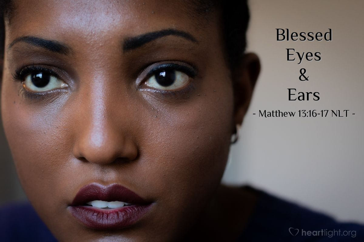 """Illustration of Matthew 13:16-17 — """"But you are blessed."""