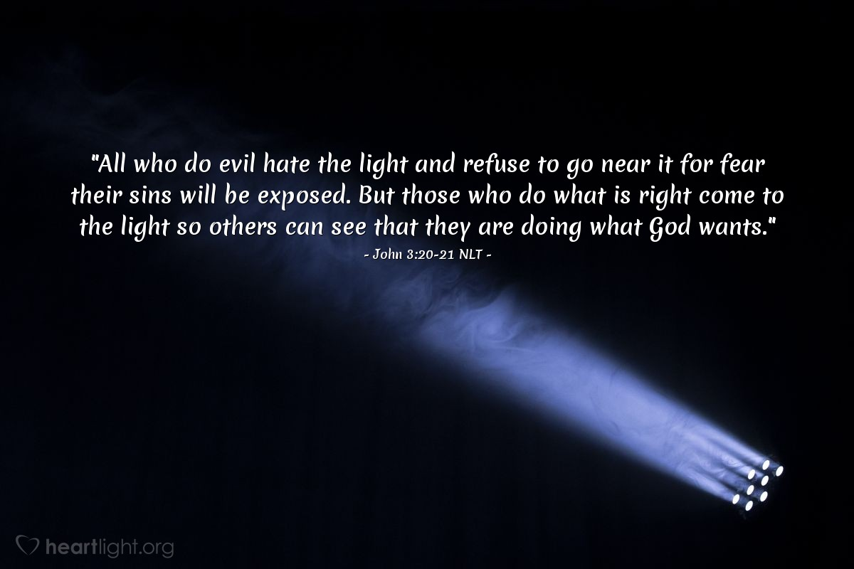 """Illustration of John 3:20-21 — """"Every person that does evil hates the light."""""""