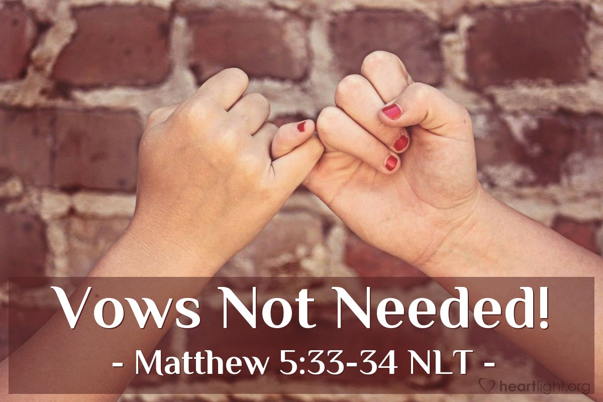 """Illustration of Matthew 5:33-34 — """"You have heard that it was said to our people long ago, 'When you make a vow (promise), don't break that promise."""""""
