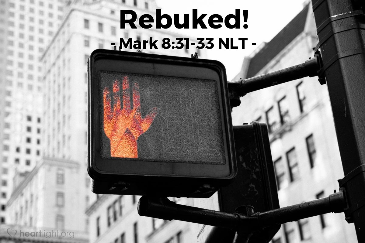 """Illustration of Mark 8:31-33 — """"Go away from me, Satan! You don't care about the things of God. You care only about things that people think are important."""""""