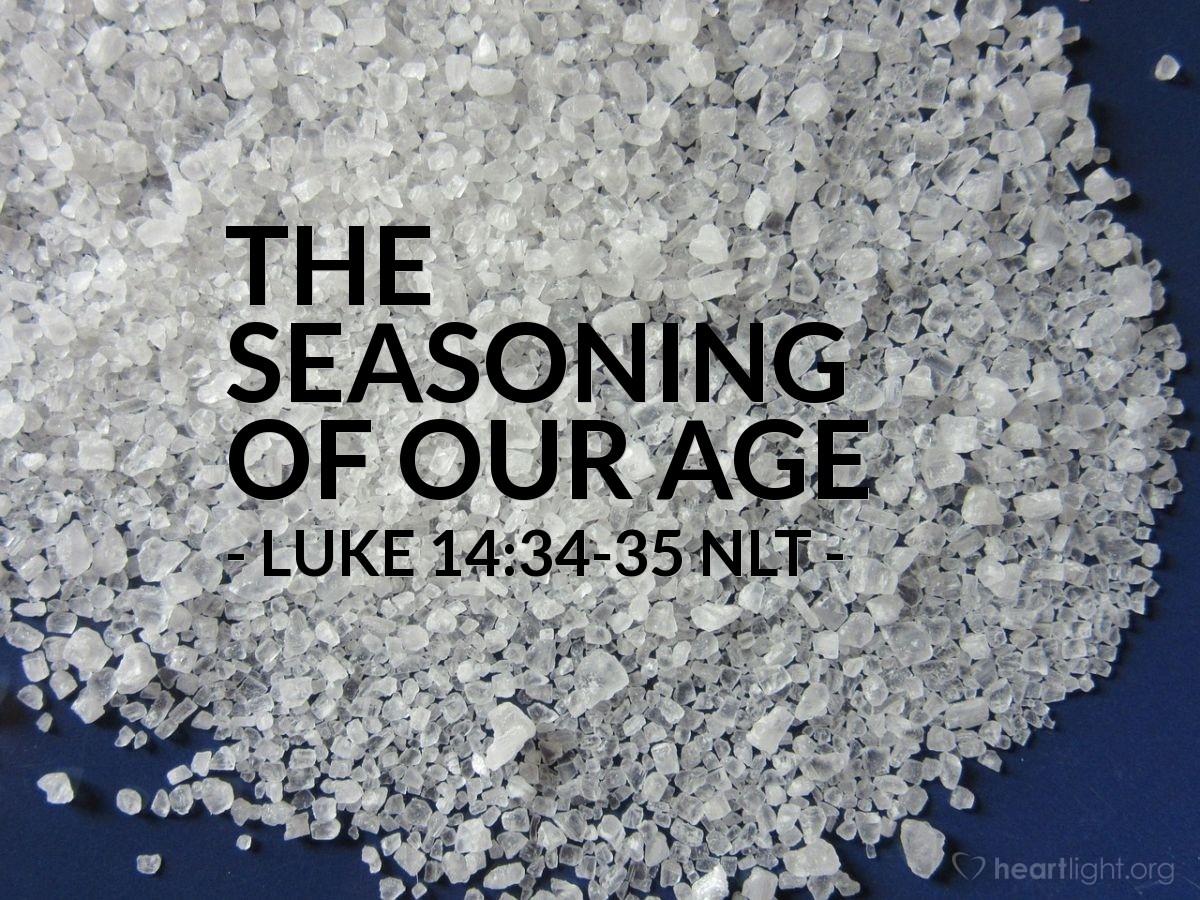 "Illustration of Luke 14:34-35 — ""Salt is a good thing."""