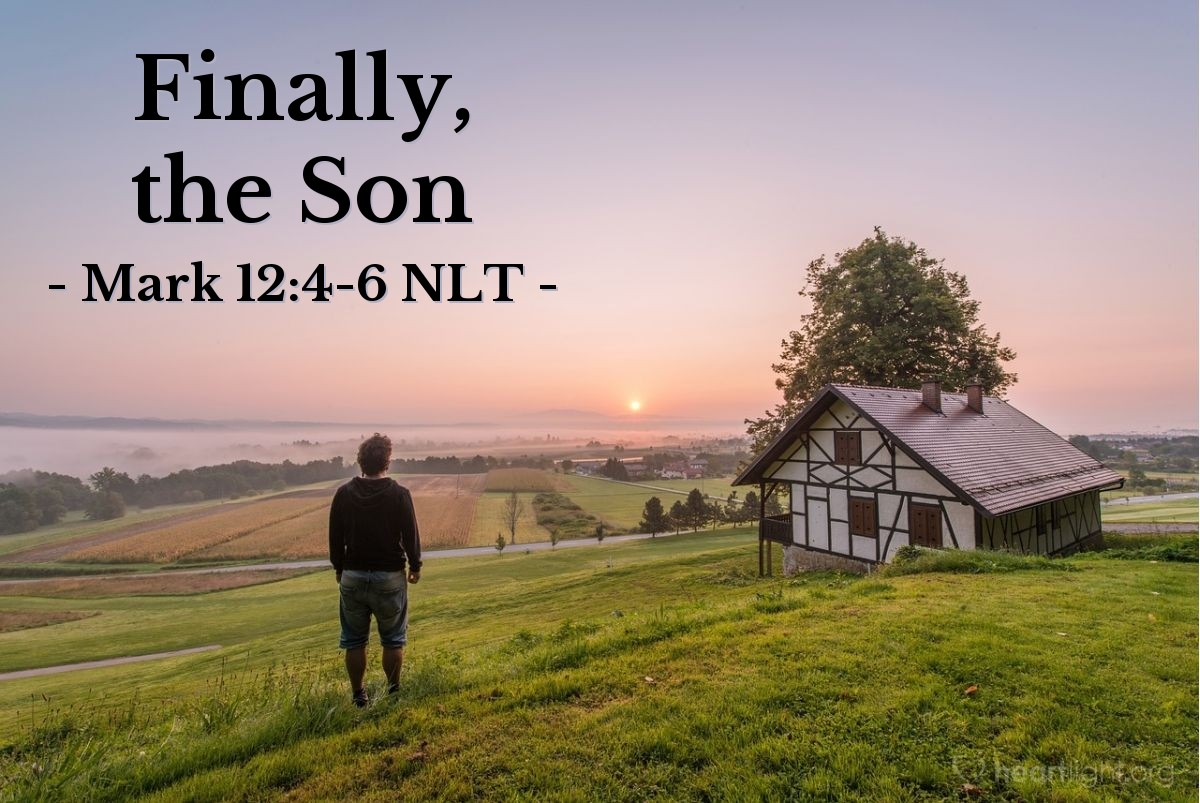 """Illustration of Mark 12:4-6 — """"Then the man sent another servant to the farmers."""""""