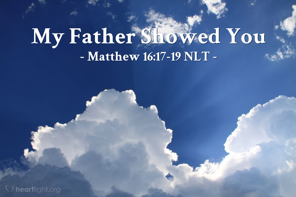 Illustration of Matthew 16:17-19 —  My Father in heaven showed you who I am.