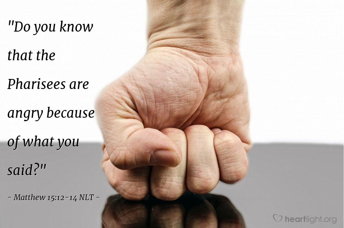 """Illustration of Matthew 15:12-14 — """"Do you know that the Pharisees are angry because of what you said?"""""""