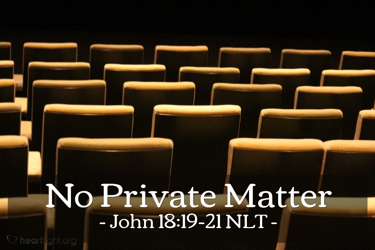 """Illustration of John 18:19-21 — """"I have always spoken openly to all people."""""""