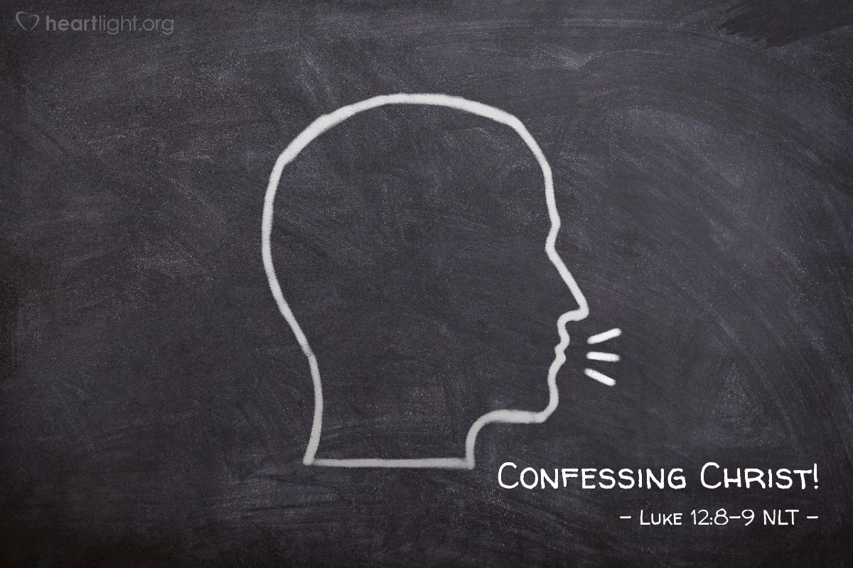 "Illustration of Luke 12:8-9 — ""I tell you, if any person stands before other people and is willing to say that he believes in me, then I will say that person belongs to me."""