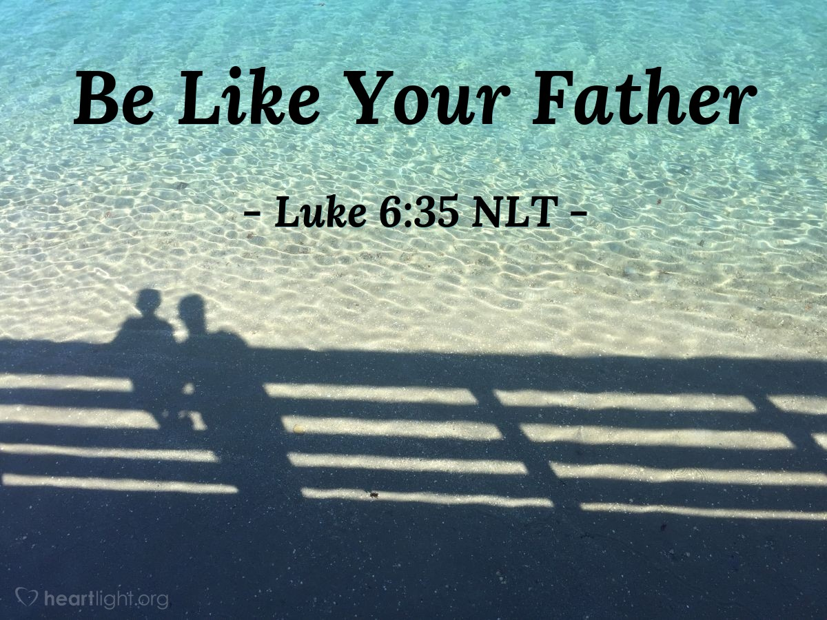 """Illustration of Luke 6:35 — """"I'm telling you to love your enemies and do good to them."""