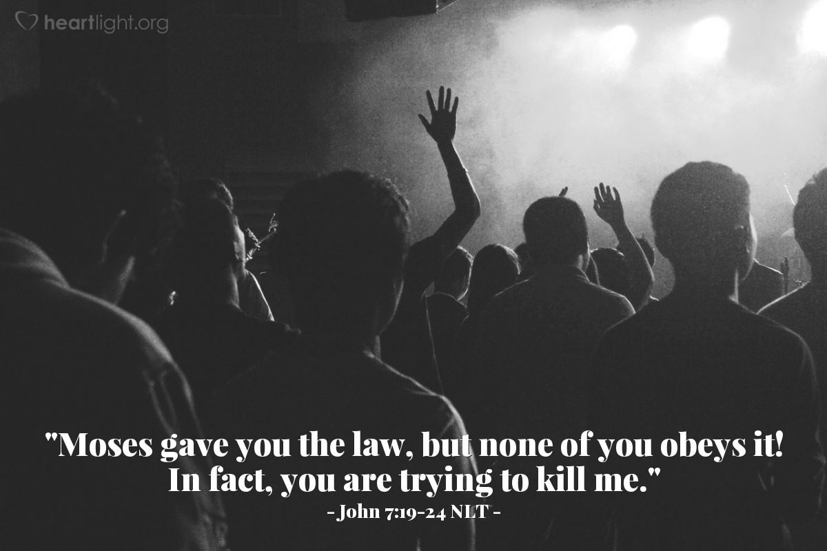 """Illustration of John 7:19-24 — """"Moses gave you the law. Right? But none of you obey that law. Why are you trying to kill me?"""""""