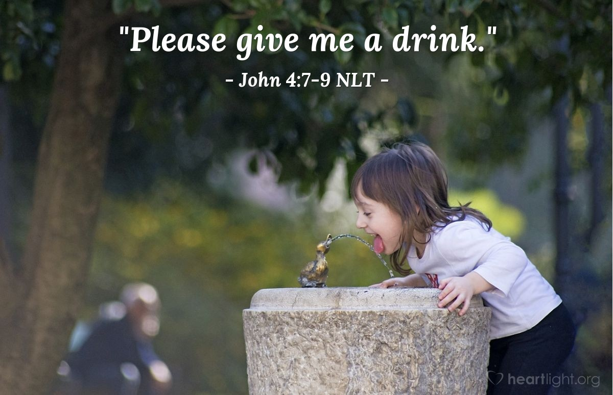 """Illustration of John 4:7-9 — """"Please give me a drink of water.""""   ——   """"I am surprised that you ask me for a drink! You are a Jew and I am a Samaritan woman!"""""""