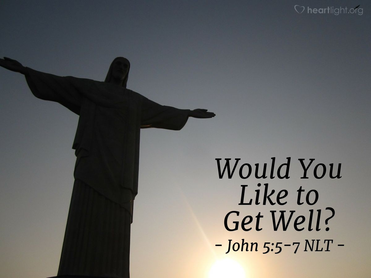 """Illustration of John 5:5-7 — """"Do you want to be well?"""""""