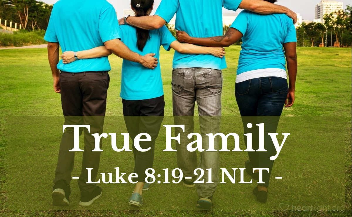 """Illustration of Luke 8:19-21 — """"Your mother and your brothers are standing outside. They want to see you.""""   ——   """"My mother and my brothers are those people that listen to God's teaching and obey it!"""""""
