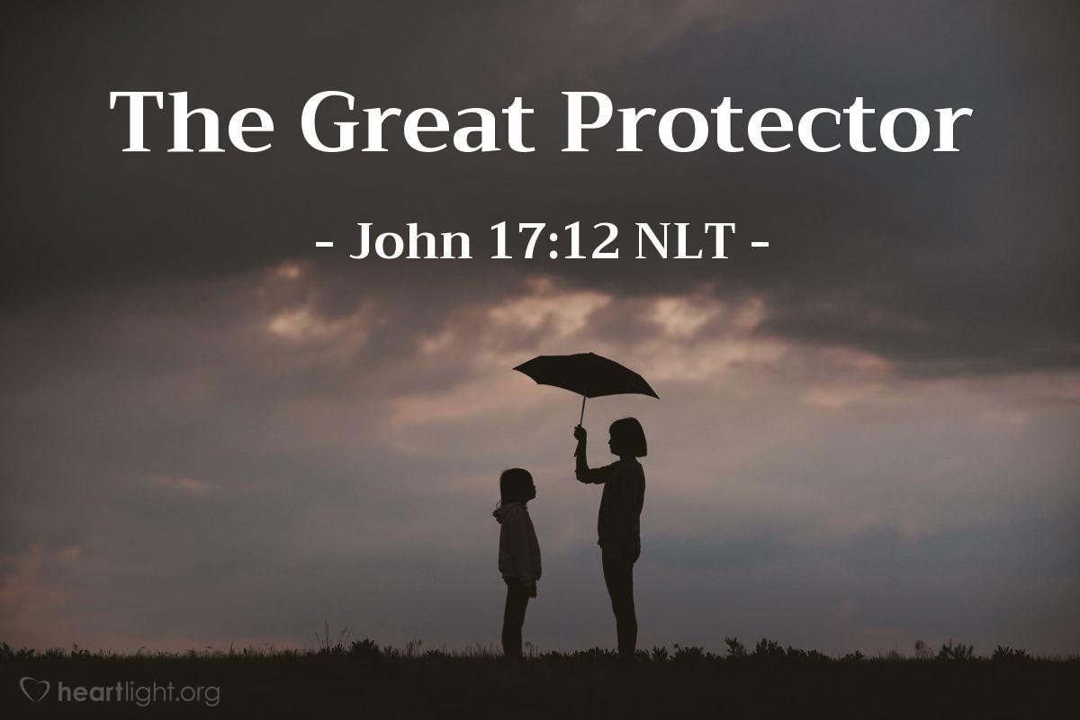 "Illustration of John 17:12 — ""While I was with them, I kept them safe."""
