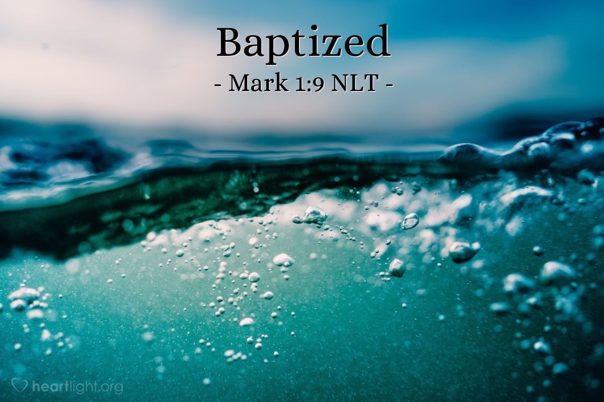 Illustration of Mark 1:9 — At that time Jesus came from the town of Nazareth in Galilee to the place where John was. John baptized Jesus in the Jordan River.