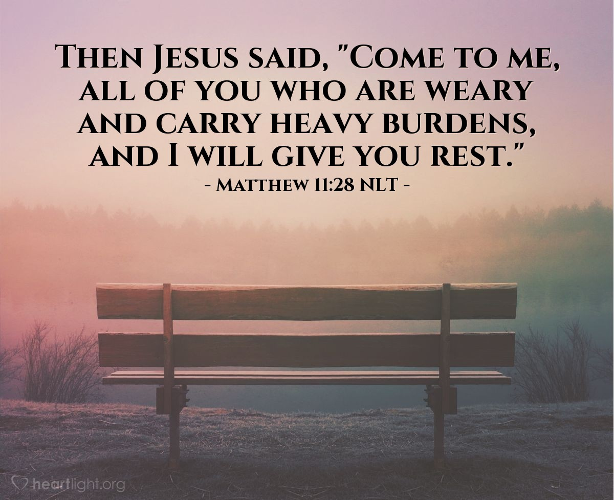 "Illustration of Matthew 11:28 — ""Come to me all you people that are tired and have heavy burdens. I will give you rest."""