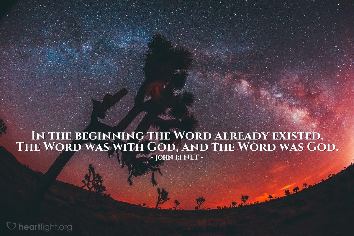 Illustration of John 1:1 — Before the world began, the Word was there. The Word was there with God. The Word was God.