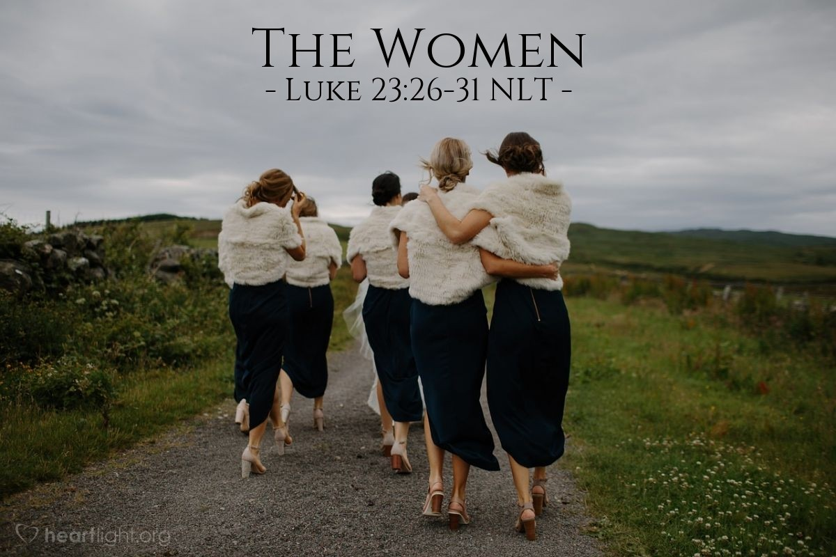 "Illustration of Luke 23:26-31 — ""Women of Jerusalem, don't cry for me."