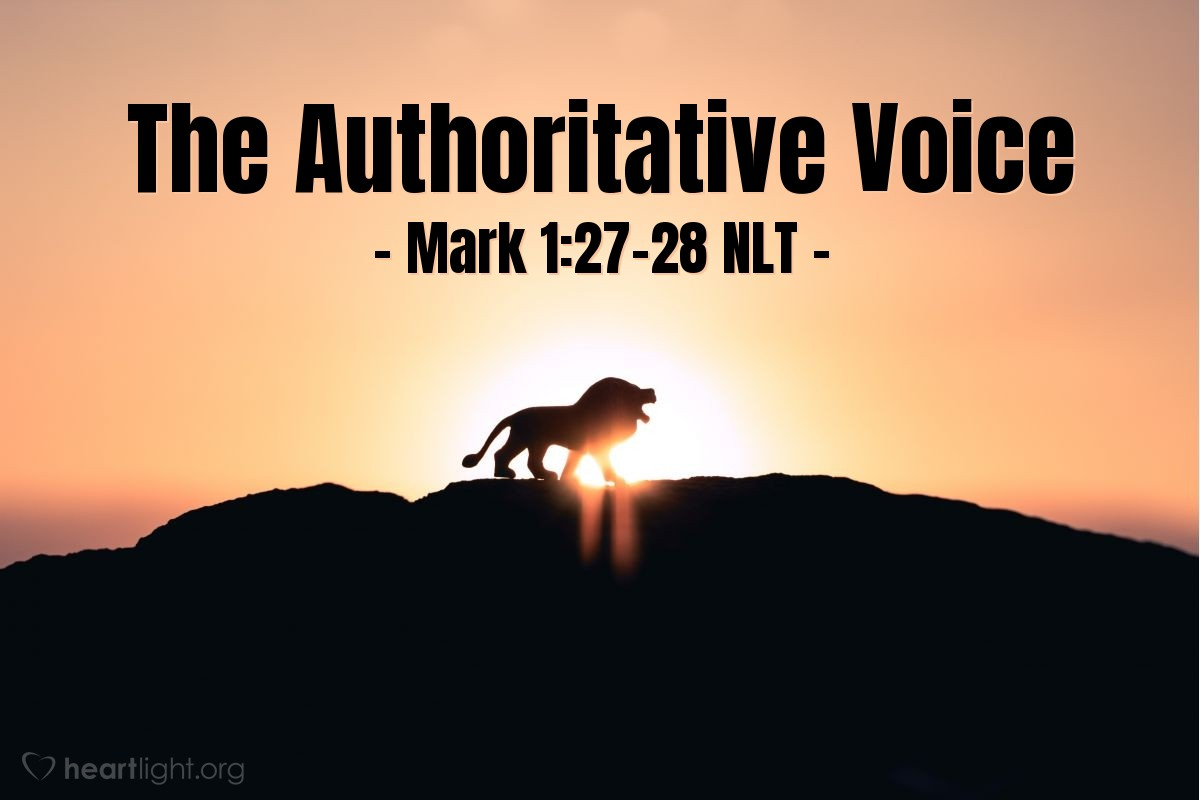 """Illustration of Mark 1:27-28 — """"What is happening here? This man is teaching something new. And he teaches with authority (power)! He even gives commands to evil spirits, and the spirits obey him."""""""