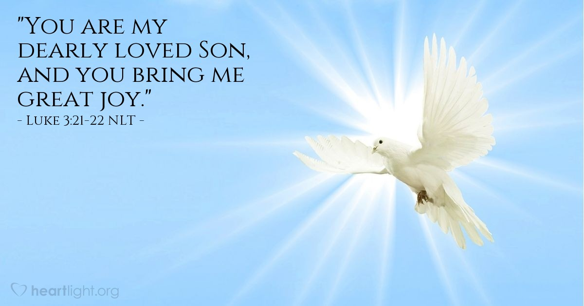 """Illustration of Luke 3:21-22 — """"You are my Son and I love you. I am very pleased with you."""""""
