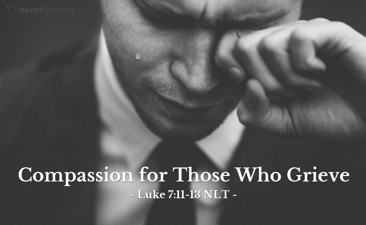 "Illustration of Luke 7:11-13 — ""Don't cry."""