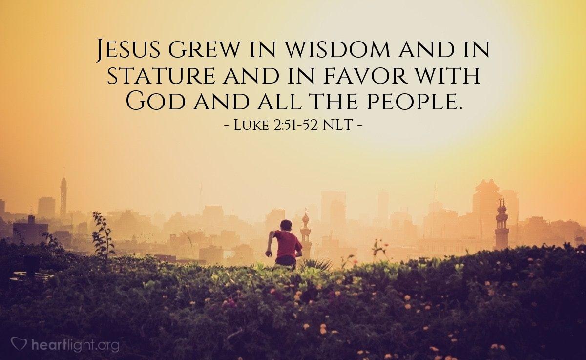 Illustration of Luke 2:51-52 —  He grew taller.
