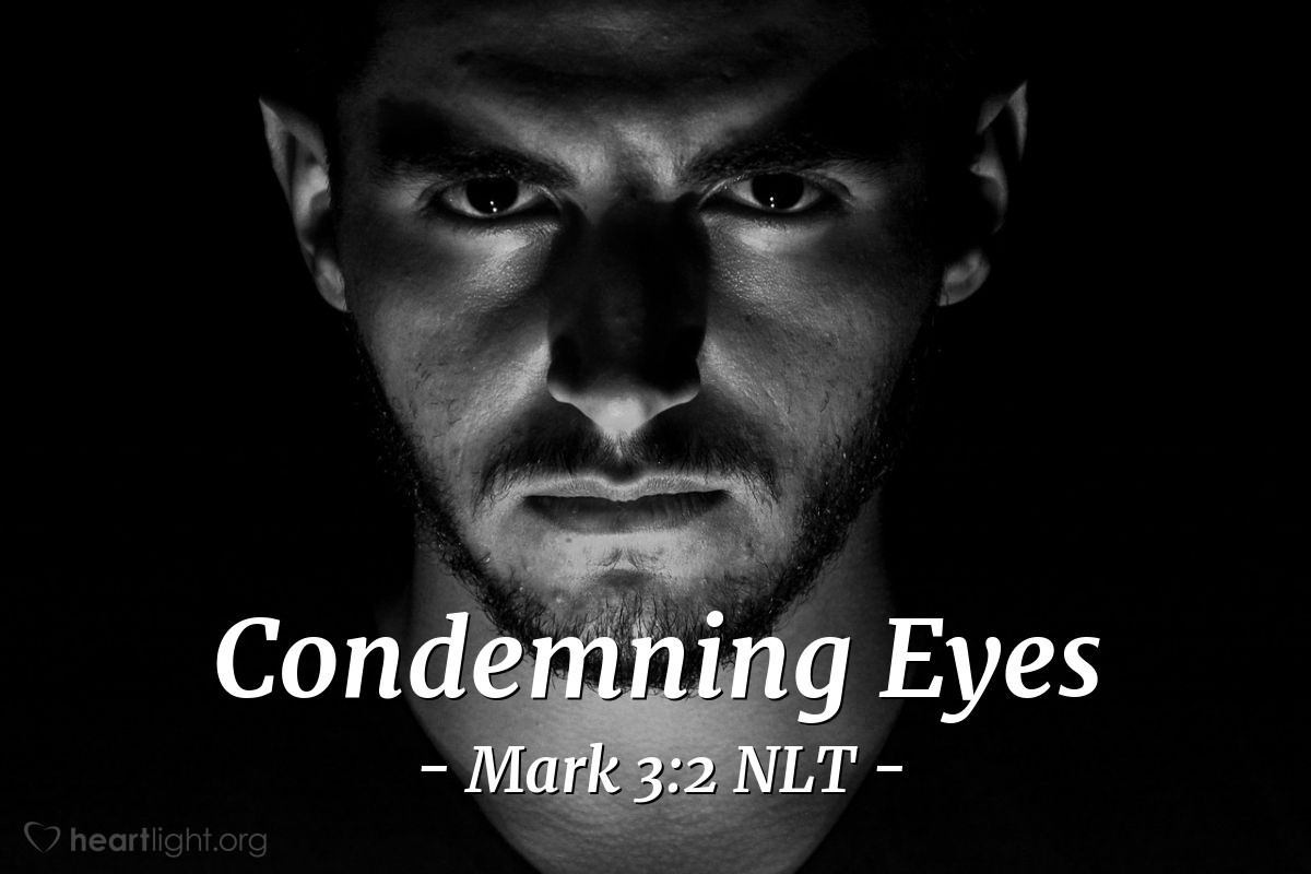 Illustration of Mark 3:2 — Some Jews there were watching Jesus closely. They were waiting to see if he would heal the man on a Sabbath day. They wanted to see Jesus do something wrong so that they could accuse him.